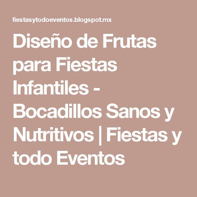 Diseño de Frutas para Fiestas Infantiles - Bocadillos Sanos y Nutritivos | Fiestas y todo Eventos