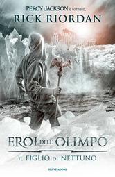 Eroi dell'Olimpo - 2. Il figlio di Nettuno ebook by Rick Riordan