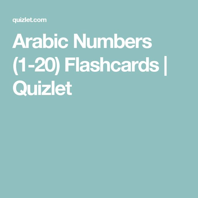 Arabic Numbers (1-20) Flashcards | Quizlet