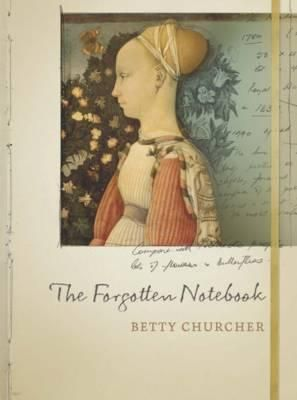 The Forgotten Notebook - Betty Churcher