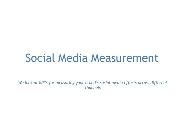 social-media-measurement-kpis by Omkar Mishra via Slideshare  http://www.slideshare.net/csharpdflat/social-media-measurement-kpis