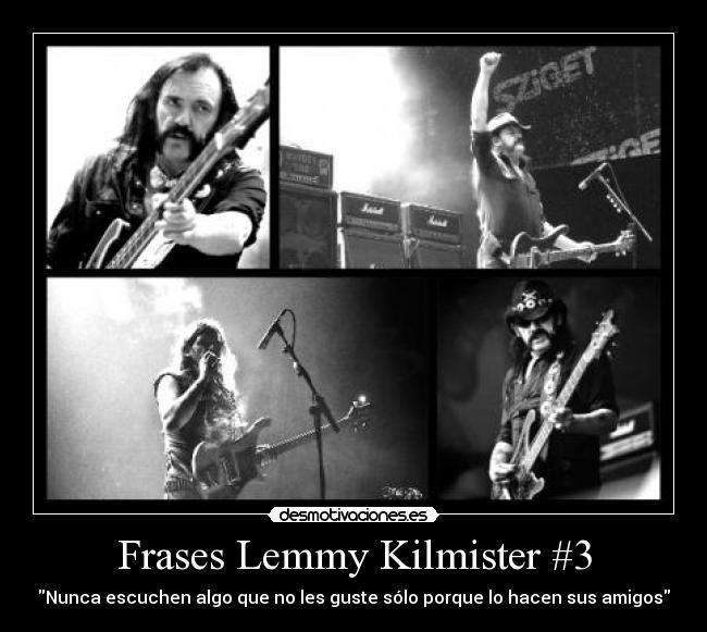 carteles frases lemmy kilmister desmotivaciones