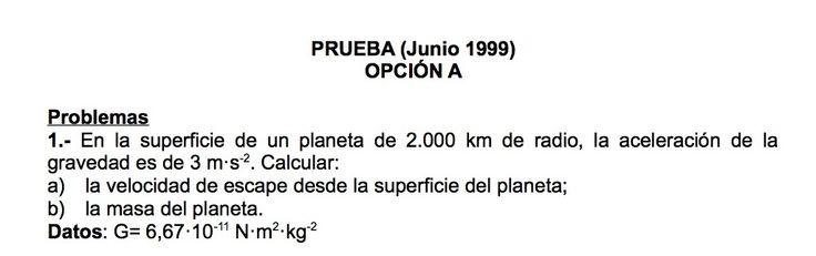 Ejercicios de Gravitación propuestos en el examen PAU de Canarias  de Junio de 1999, opción A.