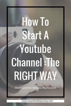 How to start a youtube channel More