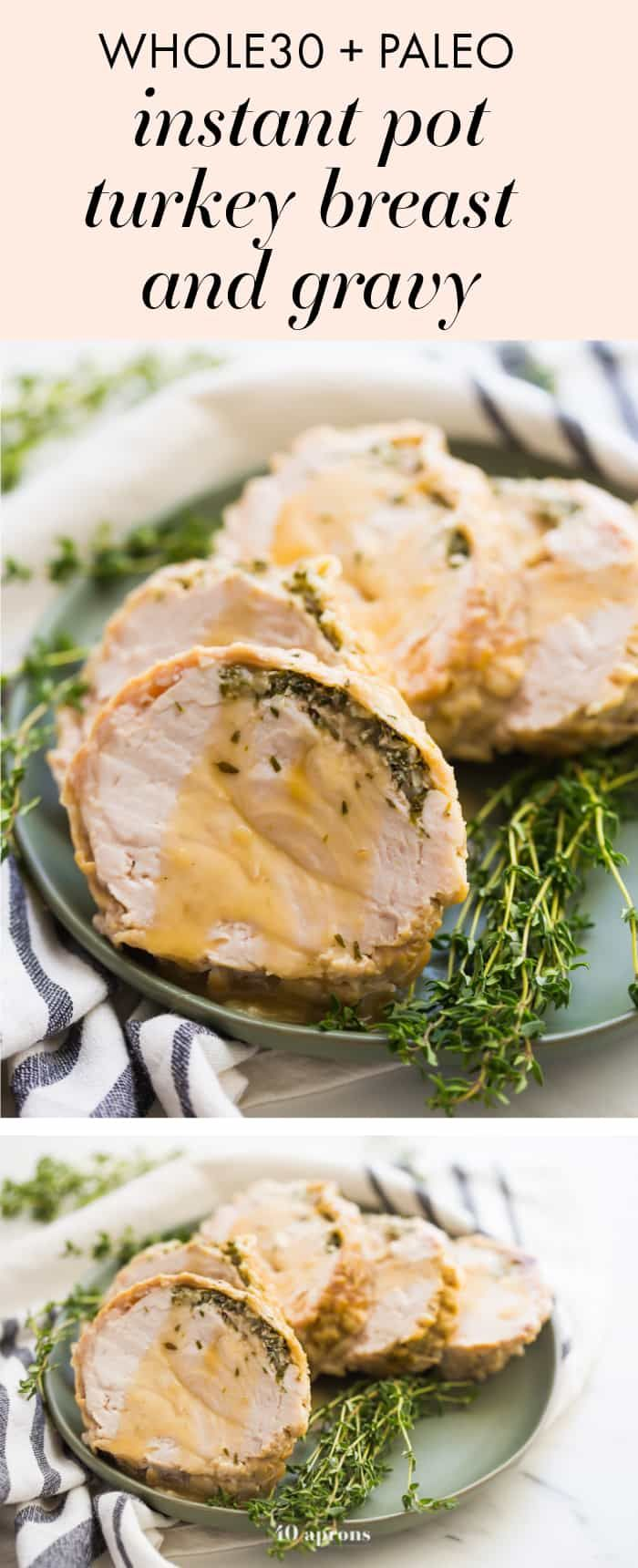 This Whole30 Instant Pot turkey breast with gravy is quick, so delicious, and totally Whole30 compliant. Brined with a garlic-herb butter under the skin, this Whole30 turkey breast and the gravy are both made in the Instant Pot, making Thanksgiving easier