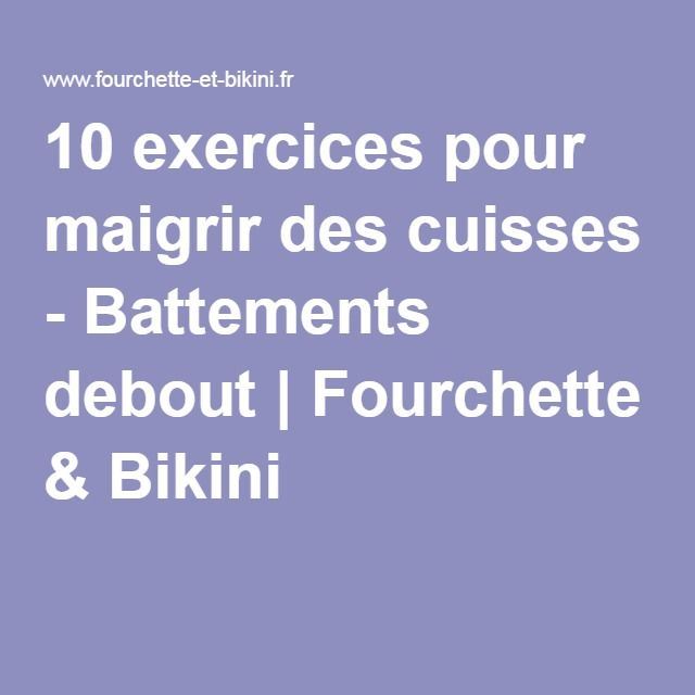 25 best ideas about battements de jambes sur pinterest for Maigrir cuisse interieur