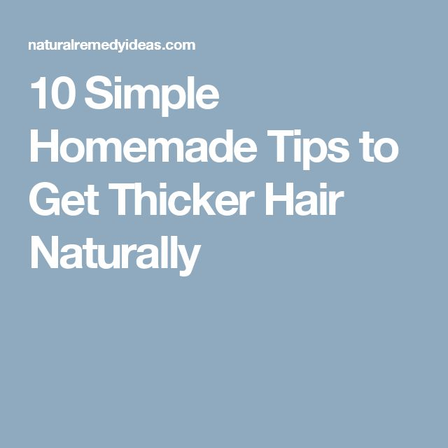 10 Simple Homemade Tips to Get Thicker Hair Naturally