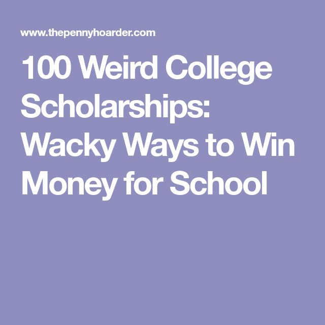 wacky scholarships Wacky scholarships for girls scholarships are not just for individuals with high grades or talent in the field of sports this buzzle article lists out a few weird, wacky scholarships for girls.