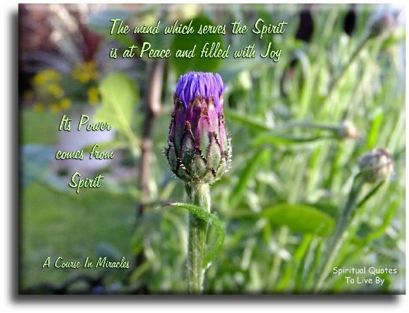 A Course In Miracles Quote The Mind Which Serves The Spirit Is At