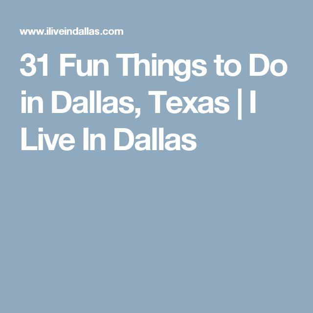 31 Fun Things to Do in Dallas, Texas | I Live In Dallas