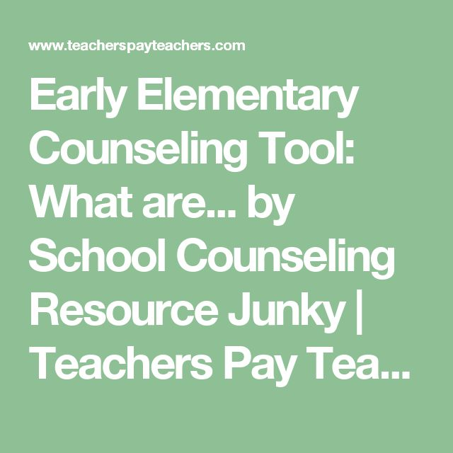 Early Elementary Counseling Tool: What are... by School Counseling Resource Junky   Teachers Pay Teachers