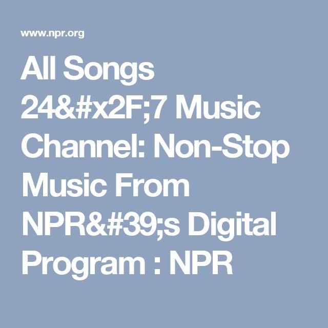 All Songs 24/7 Music Channel: Non-Stop Music From NPR's Digital Program : NPR