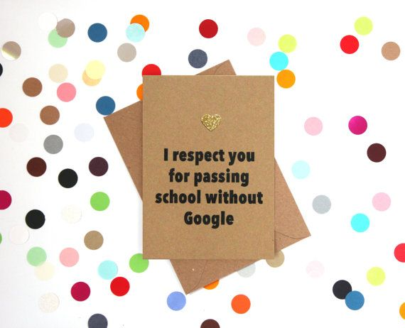 Funny card for Fathers Day with Mum I respect you for passing school without Google printed on the front. * A6 card (A5 when flat)  * Blank inside