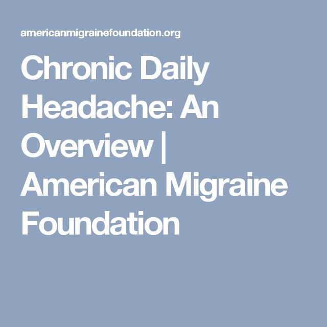 Chronic Daily Headache: An Overview | American Migraine Foundation