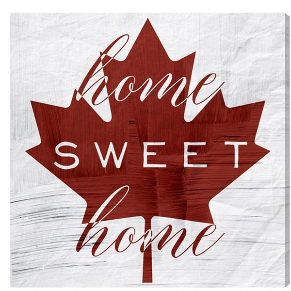 Canadian Sayings 'Home Sweet Home' Textual Art on Wrapped Canvas