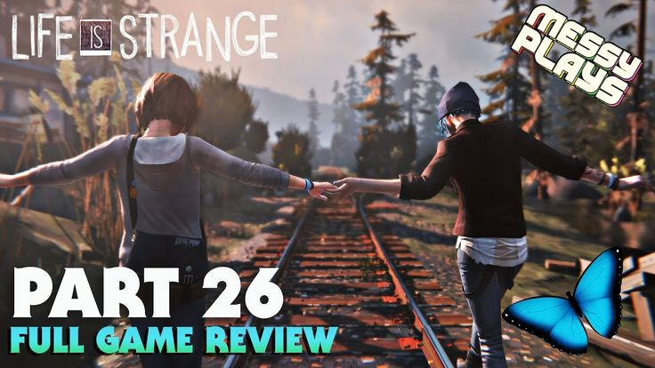 LIFE IS STRANGE - Part #26 FULL GAME REVIEW - LETS PLAY with Commentary ...