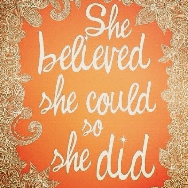 She Believed She Could So She DidThoughts, Remember This, Go Girls, Girls Power, Girls Room, Motivation, Daughters, Inspiration Quotes, Mottos
