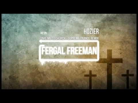Hozier - Take Me To Church (Supreme Trance Remix)