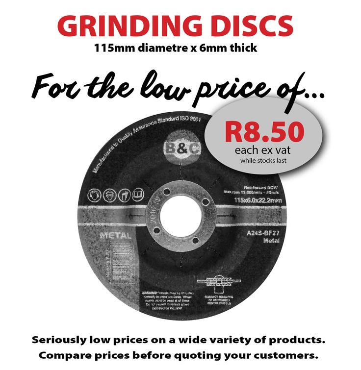 Grinding Discs now a very low price of only R8.50 each ex vat. We all know price does matter, so pop in foa look at our low prices on other items as well...