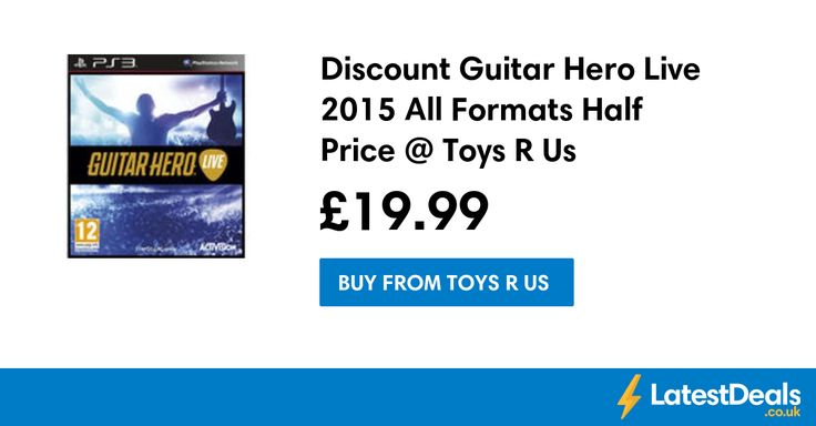 Discount Guitar Hero Live 2015 All Formats Half Price @ Toys R Us, £19.99 at Toys R Us