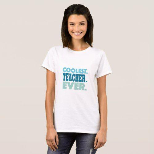 Coolest Teacher Ever Tee