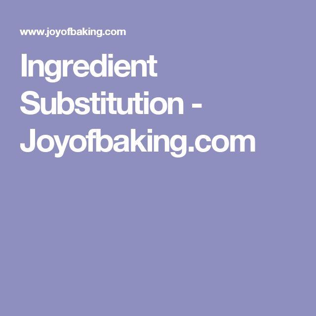 Ingredient Substitution - Joyofbaking.com