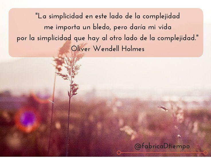 """""""...pero daría mi vida  por la simplicidad que hay al otro lado de la complejidad.""""  #Alcanzatusmetas #AporelViernes"""