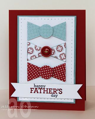 Happy Fathers Day  Father's Bow Ties  Stamp:Delightful Dozen   By:AllisonOhran  Sweet Impressions