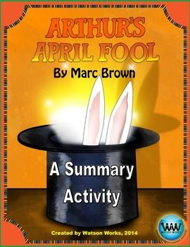 """ONLY 80¢ THROUGH MARCH 31ST!! This summary activity accompanies the book, Arthur's April Fool, by Marc Brown. It includes an anchor chart and a summary graphic organizer in the """"somebody-wanted-but-so-then"""" format. This is a great strategy to use to help students summarize narrative text quickly and easily. This is a cute story to use during the week of April Fools' Day that teaches students a valuable lesson about overcoming bullies."""
