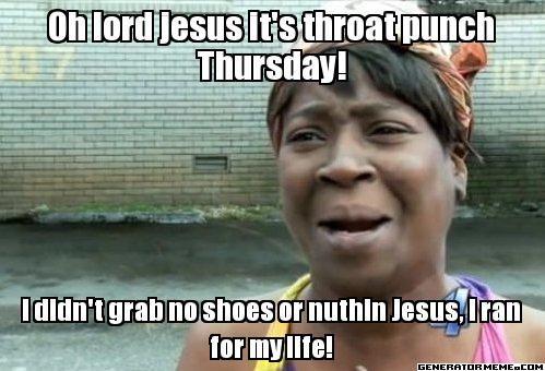 Throat Punch Thursday
