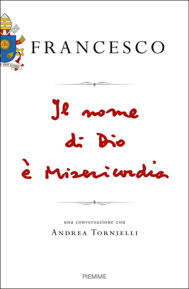 """""""Il nome di Dio è Misericordia"""" il nuovo libro intervista a Papa Francesco"""