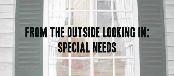 If you are on the outside looking in on special needs families, we want you to know and understand us. We may not know how to tell you what we feel. We wonder if you really want to hear it.   http://www.hedua.com/blog/outside-looking-in/#comments