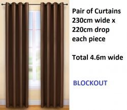 Update your home with these quality blockout curtains.  Brand new pair of curtains, each curtain 230 cm wide x 220 cm drop with eyelet top colour brown.   Polyester material with triple pass 100% blockout coating on the back which protects the fabric on the front and means your curtains will stay good looking for longer.  They will suit a window between approximately 230 cm and 300 cm wide.