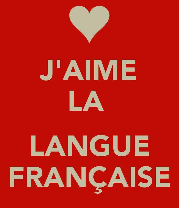 J'aime la langue française...