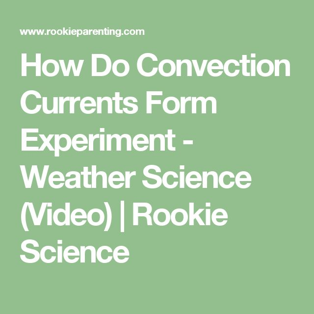How Do Convection Currents Form Experiment - Weather Science (Video)   Rookie Science