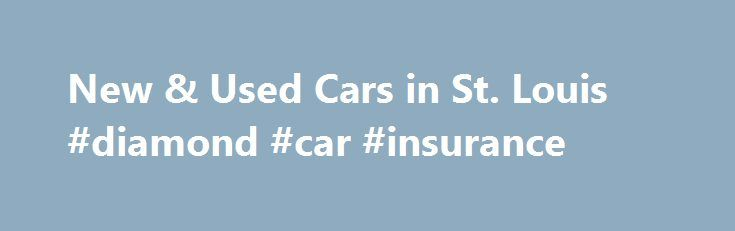 New & Used Cars in St. Louis #diamond #car #insurance http://england.remmont.com/new-used-cars-in-st-louis-diamond-car-insurance/  #used cars st louis # 2015 Honda Civic EX Coupe Welcome to Mungenast St. Louis Honda Mungenast St. Louis Honda Dealership near St. Louis Since 1965, the employees at Mungenast St. Louis Honda are ready to help you purchase the New or Certified Pre-Owned Honda in St. Louis you've been waiting for! Whether you're interested in purchasing a new or used Honda near…