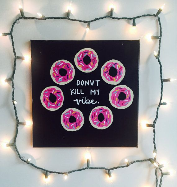 Donut Kill My My Vibe: Donut Canvas