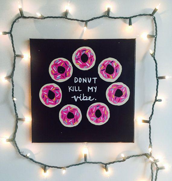 Donut Kill My My Vibe: Donut Canvas