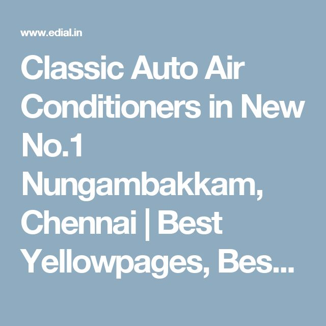 Classic Auto Air Conditioners in New No.1 Nungambakkam, Chennai | Best Yellowpages, Best Car AC Sales Dealers, India
