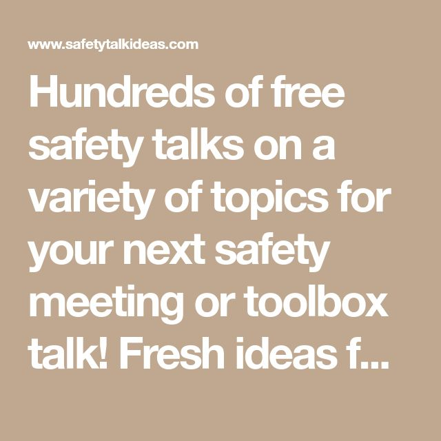 Hundreds of free safety talks on a variety of topics for your next safety meeting or toolbox talk! Fresh ideas for tailgate meetings or safety moments at work. Many of these talks are perfect for a 5 minute safety meeting with your crew prior to work beginning. New ideas are added each week.