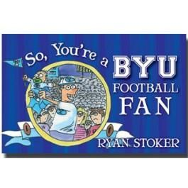So, You're a BYU Football Fan - Paperback