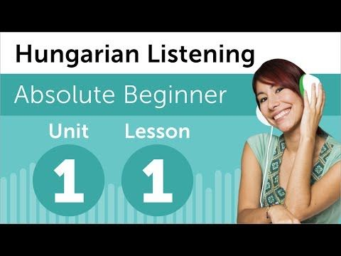 Hungarian Listening Comprehension for Absolute Beginners