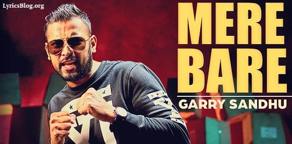 Mere Bare Lyrics - Garry Sandhu   DJ Dips