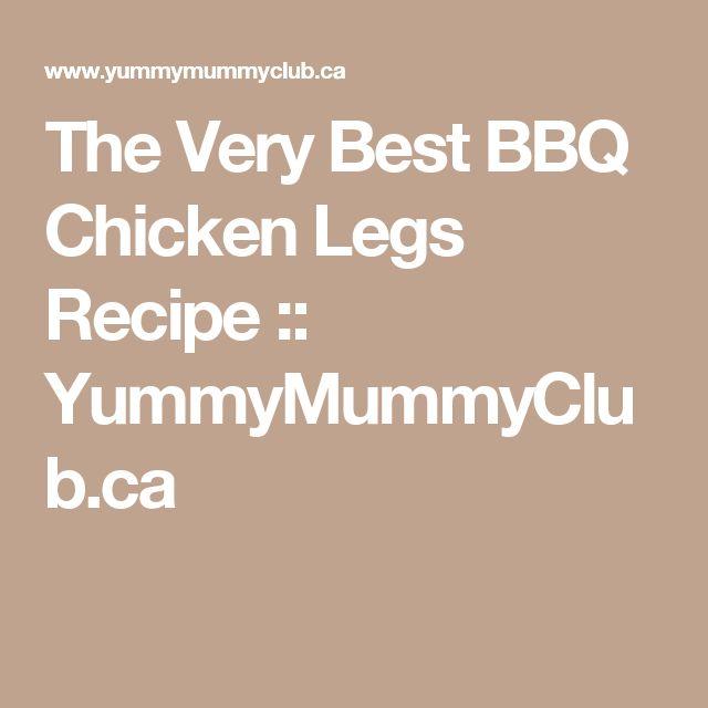 The Very Best BBQ Chicken Legs Recipe :: YummyMummyClub.ca