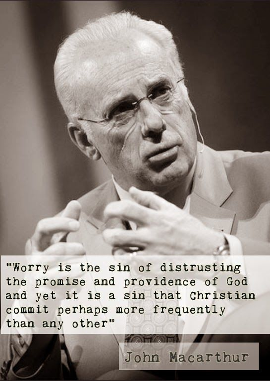 """Worry is the sin of distrusting the promise and providence of God and yet it is a sin that Christian commit perhaps more frequently than any other"""