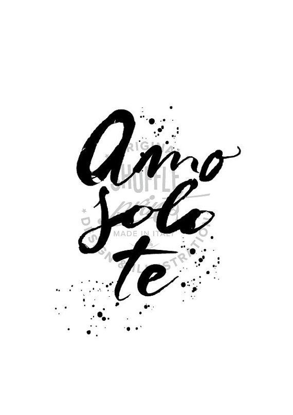 Learning Italian Language ~ 'Amo solo te' italian quote, in english I love you only