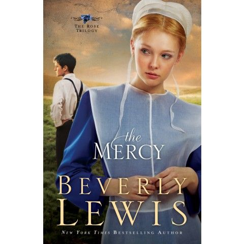 The Mercy (3 The Rose Trilogy). Rose Kauffman pines for prodigal Nick Franco, the Bishop's foster son who left the Amish under a cloud of suspicion after his foster brother's death. His rebellion led to the silencing of their beloved Bishop.