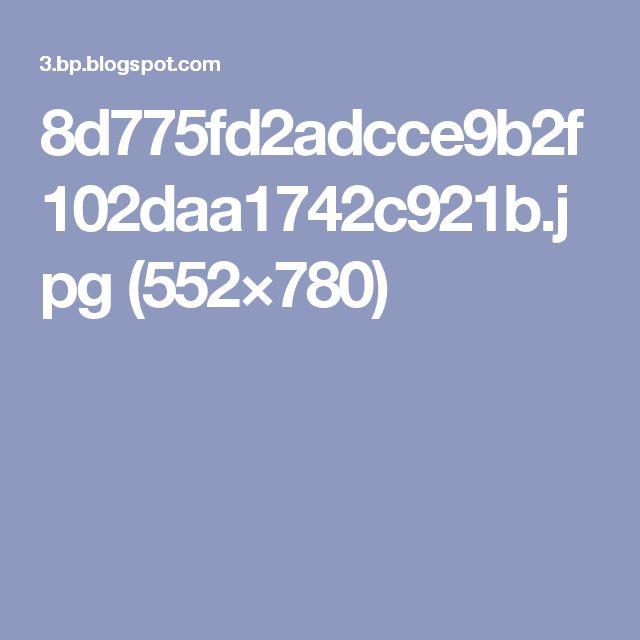 8d775fd2adcce9b2f102daa1742c921b.jpg (552×780)
