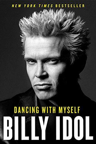 Dancing with Myself: Billy Idol: 9781451628500: Amazon.com: Books