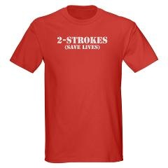2-Strokes (Save Lives) T-Shirts